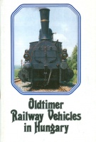 Moldován, Judit (ed.) : Oldtimer Railway Vehicles in Hungary