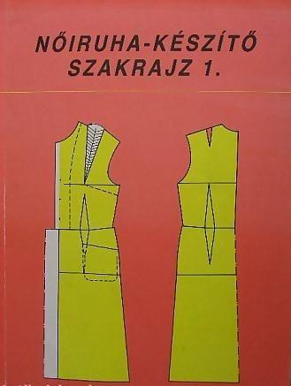 c4c1a80b74 Benkő Istvánné - Deákfalvi Sarolta - Nőiruha-szakrajz 1. - Múzeum ...